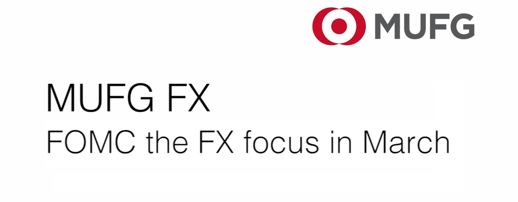 MUFG insight FOMC them fx focus